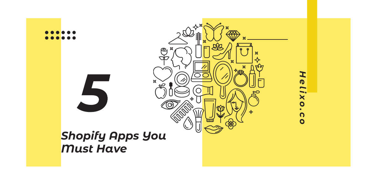 5 Shopify Apps You Must Have